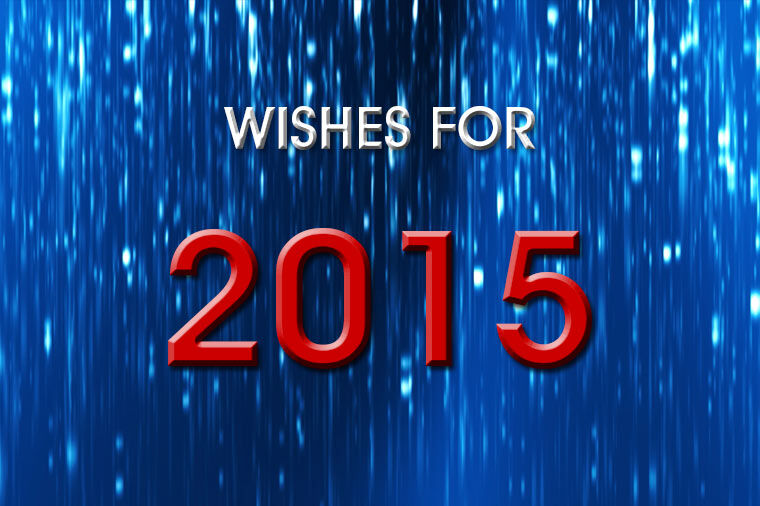 Wishes for 2015